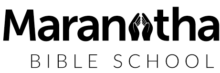 Maranatha Bible School